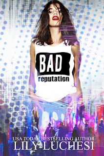 Find BAD REPUTATION by Lily Luchesi on Goodreads!