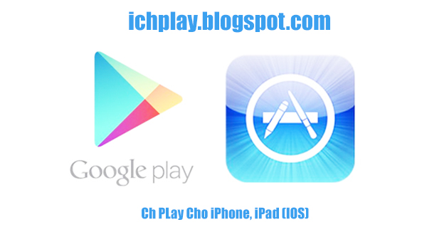 Cách Tải Ch PLay (Google PLay) Cho iPhone 4, 5, 6, 7, 8, iPad trên IOS a