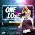 Audio | Ishawna - One n Lose | Mp3 Download