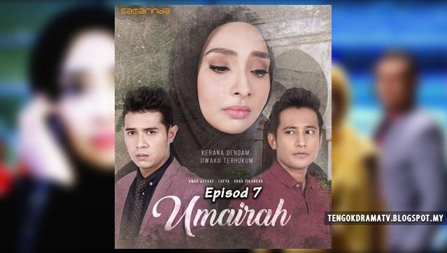 Drama Umairah – Episod 7