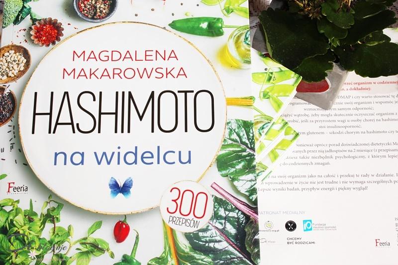 Hashimoto na widelcu - książka Magdaleny Makarowskiej pod moim patronatem - recenzja
