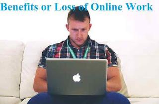 Online Work Benefits aur Loss in hindi | online kam karke humko fayda hoga ya nuksan hoga step by step | delhi technical hindi blog !