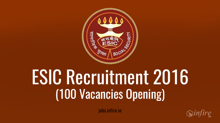 ESIC Recruitment 2016 (100 Vacancies Opening) - Apply Now