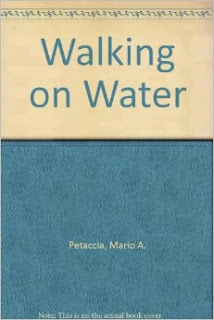 http://www.amazon.com/Walking-Water-Mario-Petaccia/dp/0893040762/ref=la_B003U4ULJ8_1_6?s=books&ie=UTF8&qid=1388171994&sr=1-6
