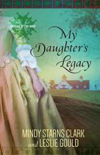 My Daughter's Legacy by Mindy Starns Clark and Leslie Gould