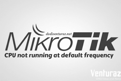 "Cara Mengatasi ""CPU not running at default frequency"" Pada Router Mikrotik"