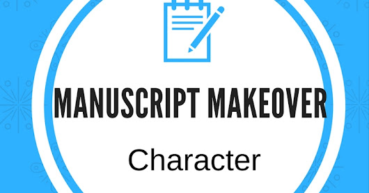 Manuscript Makeover Part 1: Character