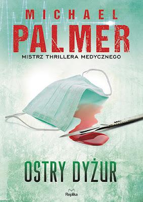 """Przerażająca diagnoza, czyli recenzja """"Ostrego dyżuru"""" Michaela Palmera. Premiera!"""