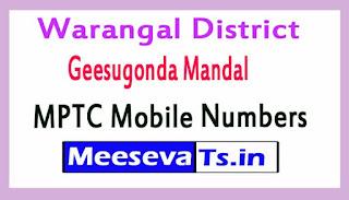 Geesugonda Mandal MPTC Mobile Numbers List Warangal District in Telangana State
