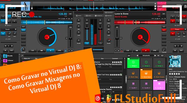 Como Gravar no Virtual DJ 8: Como Gravar Mixagens no Virtual DJ 8
