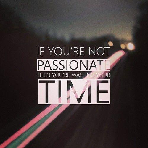 """apa passion dalam hidup kau?"""