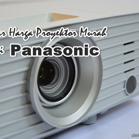 Daftar Harga Proyektor Murah dari Panasonic