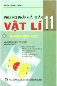 Phương Pháp Giải Toán Vật Lý 11 Tập 1: Quang Hình Học - Trần Trọng Hưng