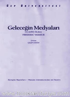 Frederic Vasseur - Geleceğin Medyaları  (Cep Üniversitesi Dizisi - 133)