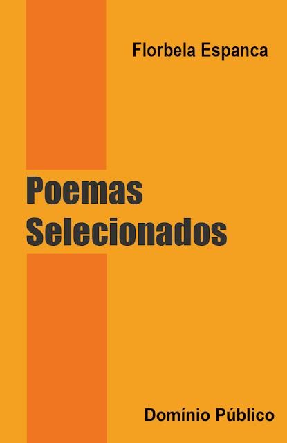 Poemas Selecionados - Florbela Espanca