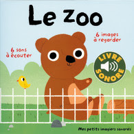 le zoo - mes petits imagiers sonores - Editions GALLIMARD JEUNESSE
