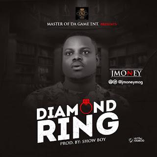 MUSIC: Jmoney - Diamond Ring