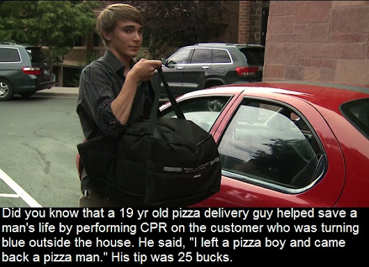 Did you know that a 19 yr old pizza delivery guy helped save a man's life by performing...
