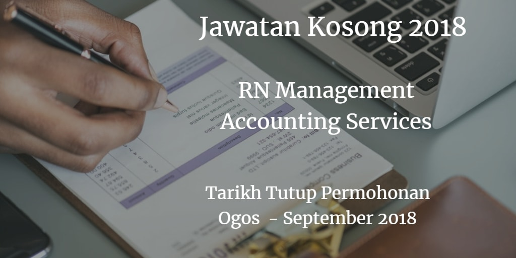 Jawatan Kosong RN MANAGEMENT AND ACCOUNTING SERVICES Ogos - September 2018