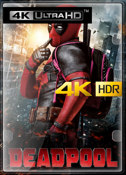 Deadpool (2016) 4K (HDR) LATINO/ESPAÑOL/INGLES