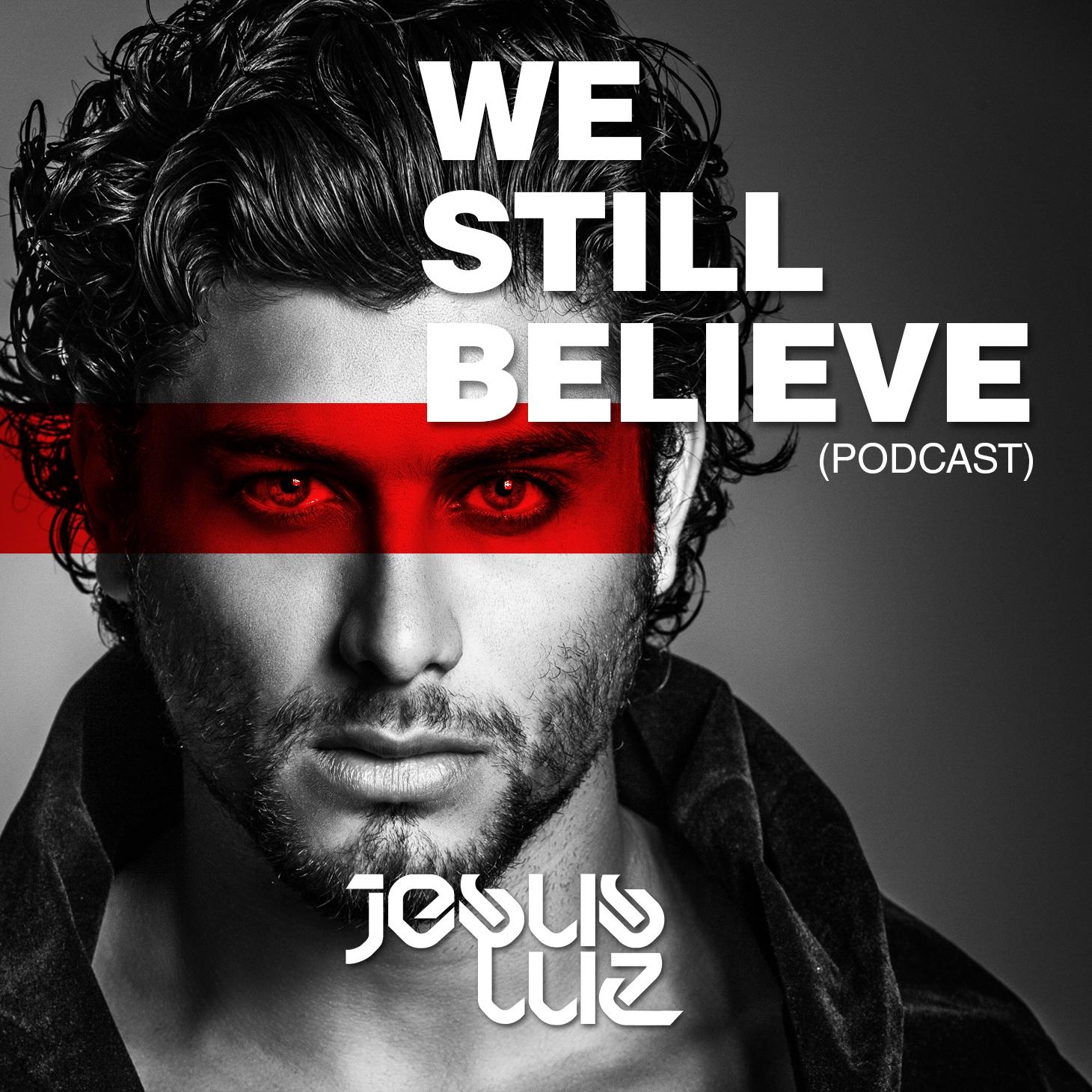 Jesus Luz - We Still Believe (Podcast)