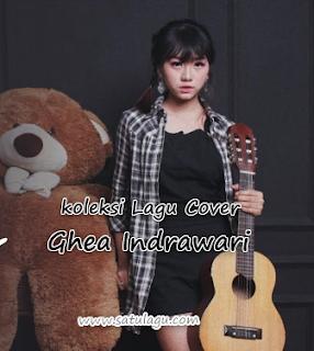 Kumpulan Lagu Cover Ghea Indrawari Mp3 Full Album Terbaru 2018 Rar