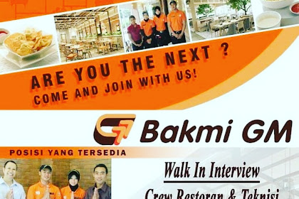 Info Lowongan Kerja Bakmi GM Jakarta Juli 2018