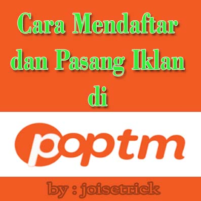 Cara Mendaftar dan Pasang Iklan Poptm di Blog dengan Mudah