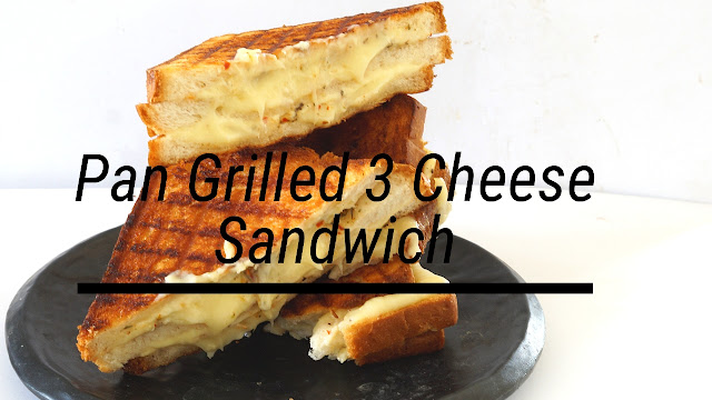 Cheese Grilled Sandwich - 3 Cheese Pan Grilled Sandwich
