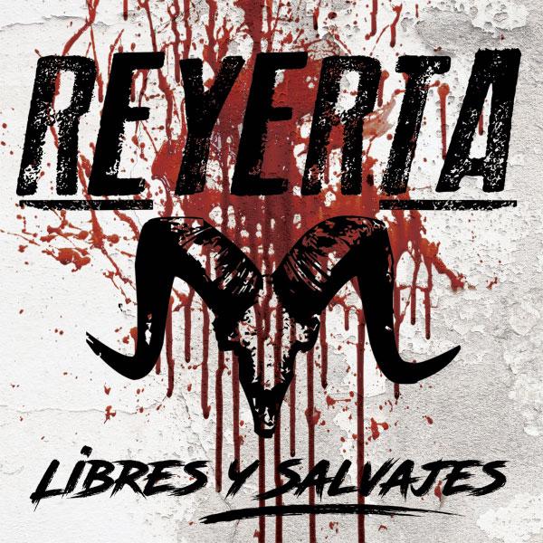 """Reyerta stream new EP """"Libres Y Salvajes"""""""