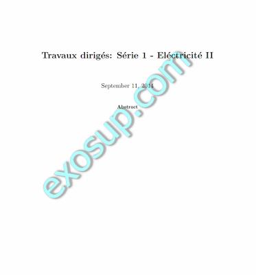 Travaux Dirigés Electricité II Série +Corrigé SMP 3 FSR