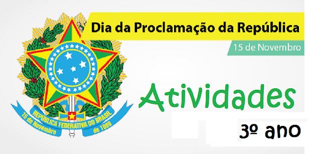 Atividades Proclamação da Republica 3° ano