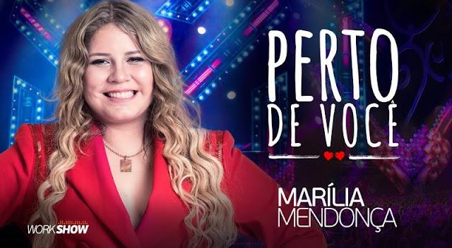Marilia Mendonça – Perto de Você