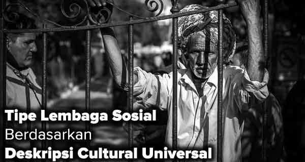 Tipe Lembaga Sosial Berdasarkan Deskripsi Cultural Universal