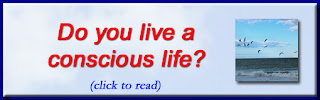 http://mindbodythoughts.blogspot.com/2016/10/do-you-live-conscious-life.html