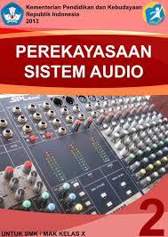 Download Buku Mata Pelajaran Perekayasaan Sistem Audio Semester 2 SMK Kelas 10 PDF