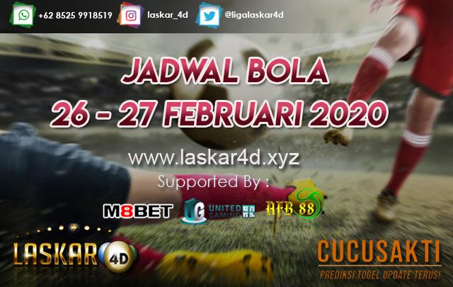 JADWAL BOLA JITU TANGGAL 26 – 27 FEB 2020