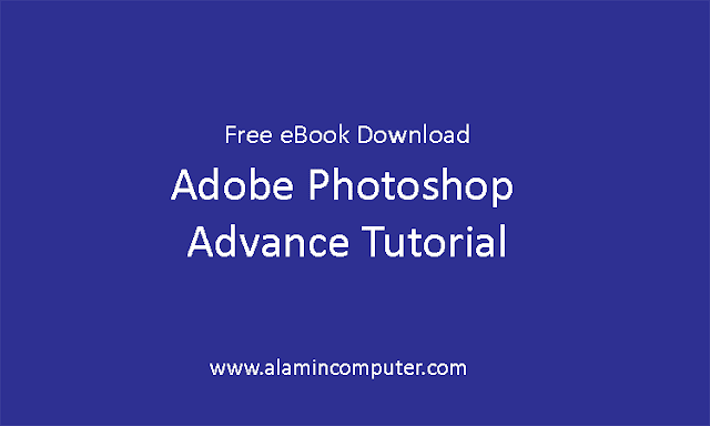 Adobe Photoshop Advance Tutorial Download