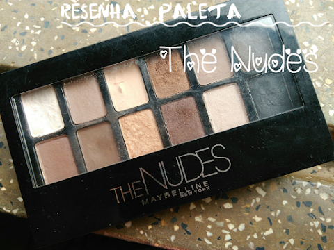Resenha: Paleta The Nudes Maybelline