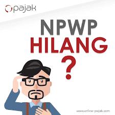 Solusi NPWP Hilang atau Rusak