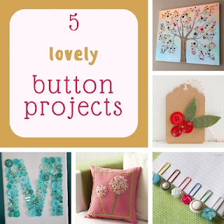 http://keepingitrreal.blogspot.com.es/2016/11/5-lovely-button-projects.html