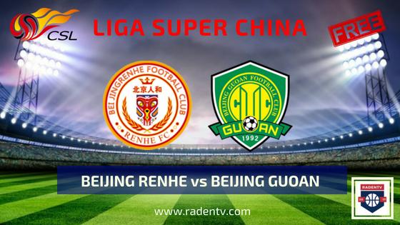 Streaming Beijing Renhe vs Beijing Guoan