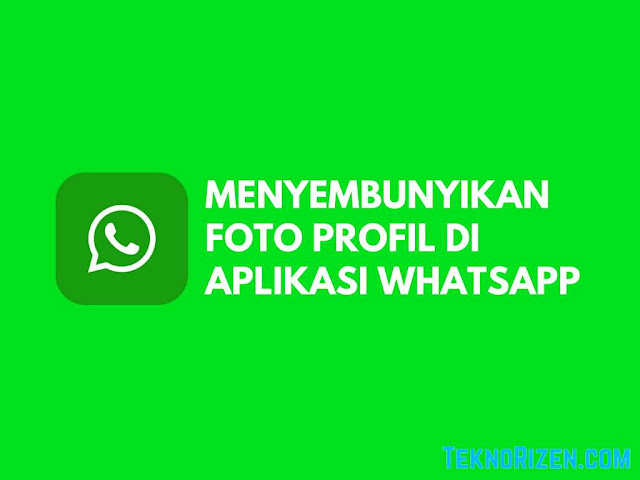 Cara Menyembunyikan Foto Profil WhatsApp dari Orang Lain Tutorial Menyembunyikan Foto Profil WhatsApp dari Orang Lain