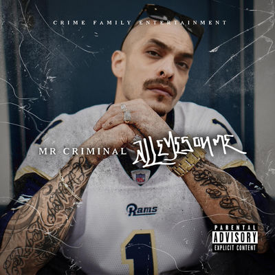 Mr. Criminal - All Eyes On Me - Album Download, Itunes Cover, Official Cover, Album CD Cover Art, Tracklist