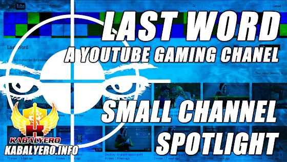 Small Channel Spotlight ★ Last Word, A YouTube Gaming Channel