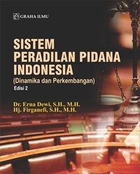 Sistem Peradilan Pidana Indonesia (Dinamika dan Perkembangan); Edisi 2