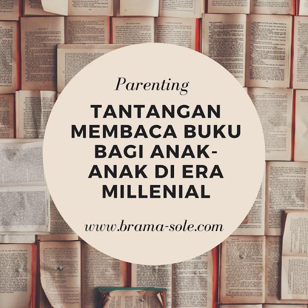10 Cara Melatih Anak-Anak Di Era Millenial Untuk Menyukai Aktivitas Membaca