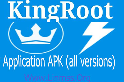 Kingroot Application APK (all versions) အစုံ ရယူရန္  [Www.Linmss.Org]