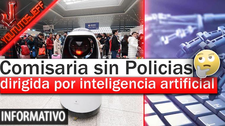 Comisaria sin Policias, dirigida por inteligencia artificial