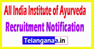 All India Institute of Ayurveda AIIA Recruitment Notification 2017